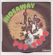 "POP TOPS Vinyle 45T 7"" HIDEAWAY -WALK ALONG BY THE RIVERSIDE -CARRERE 49008 RARE"
