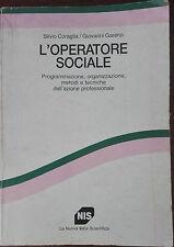 L'operatore sociale - Coraglia,Garena - La nuova Italia scientifica,1991 - A