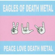 Eagles of Death Meta - Peace Love Death Metal [New CD]