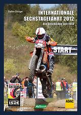 Internationale Sechstagefahrt 2012 Die Geschichte Enduro Geländefahrt Buch NEU