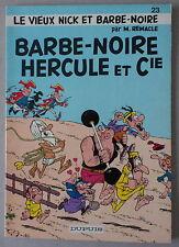 LE VIEUX NICK ET BARBE NOIRE 23  **  HERCULE ET CIE **  EO 1981 TTBE+