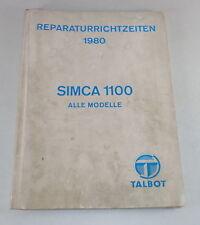 Reperaturrichtzeiten Chrysler/ Talbot/ Matra / Simca 1100 Todos Modelo de 1980