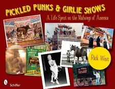 PICKLED PUNKS & GIRLIE SHOWS: A Life Spent on the Midways of America- Rick West