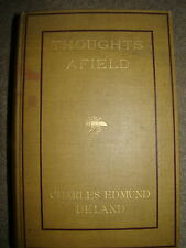 THOUGHTS AFIELD CHARLES EDMUND DELAND INSCRIBED & SIGNED BY AUTHOR1911