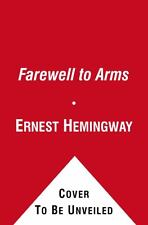Hemingway Library Edition Ser.: A Farewell to Arms by Ernest Hemingway (2012, Hardcover)