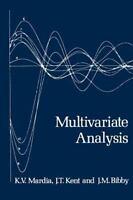 Multivariate Analysis (Probability and Mathematical Statistics), Bibby, J. M.,Ke