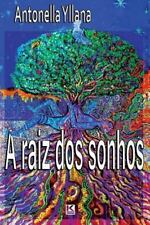 A Raiz DOS Sonhos by Antonella Yllana (2014, Paperback)