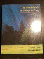 The Heath Guide to College Writing by Michael L. Keene; Ralph F. Voss