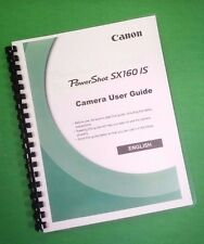 LASER PRINTED Canon SX160-IS Power Shot Camera 211 Page Owners Manual Guide