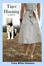 Tiger Hunting by Tracy Simmons (2013, Paperback)