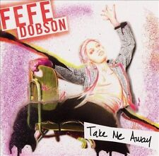 FREE US SHIP. on ANY 3+ CDs! NEW CD Fefe Dobson: Take Me Away/Bye Bye Boyfriend