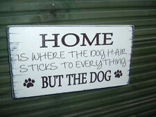 shabby vintage chic sign home is where the dog HAIR sticks to everything