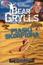 Misja: Przetrwanie - Piaski skorpiona - Grylls Bear - NEW POLISH BOOK