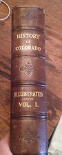 HISTORY OF COLORADO Illustrated Vol 1 1913 RARE Smiley FREE US SHIPPING Look!