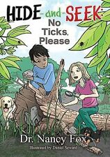 Hide and Seek, No Ticks Please by Nancy Fox (2014, Paperback)