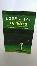 ESSENTIAL FLY FISHING LEARNING THE RIGHT WAY IMPROVING SKILLS By Tom Meade