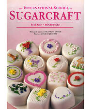 International School of Sugarcraft: Book One Beginners by Nicholas Lodge, Janic…