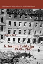 H. Wolf: ERFURT im Luftkrieg 1939-1945 Bombenkrieg Bombenterror Kriegsende NEU