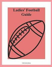 Ladies' Football Guide by Frederick Sharkey (2011, Paperback)