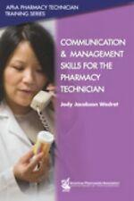 Communication & Management Skills for the Pharmacy Technician (Apha Pharmacy Tec
