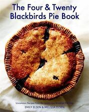The Four & Twenty Blackbirds Pie Book: Uncommon Recipes from the Celebrated Broo