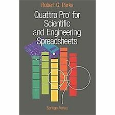 Quattro Pro® for Scientific and Engineering Spreadsheets by Robert G. Parks...