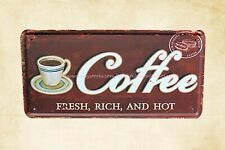 Us Seller- decorating house coffee fresh rich hot metal tin sign