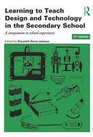 Learning to Teach Design and Technology in the Secondary School. A companion to