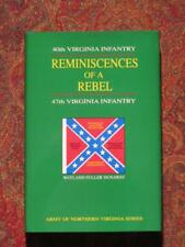 REMINISCENCES OF A REBEL - 47TH VIRGINIA INFANTRY - 1913 REPRINT - BRAND NEW