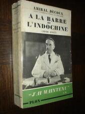 A LA BARRE DE L'INDOCHINE 1940-1945 - Amiral Decoux 1949