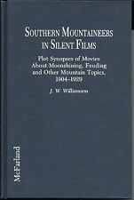 Southern Mountaineers in Silent Films : Plot Synopses of Movies about...