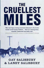 The Cruellest Miles: The Heroic Story of Dogs and Men in a Race Against an Epide