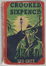 LEO GREX - CROOKED SIXPENCE     FIRST EDITION    1949    rare
