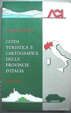 GUIDA TURISTICA E CARTOGRAFICA DELLE PROVINCIE D ITALIA Vol 1 Viaggi Turismo ACI