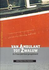 VAN AMBULANT TOT ZWALUW (DE FRIESE IJZERVLOOT GEREGISTREERD) - Jelmer Kuipers