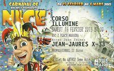 TICKET BILLET D' ENTREE - CARNAVAL DE NICE COTE D' AZUR : FEVRIER 2013