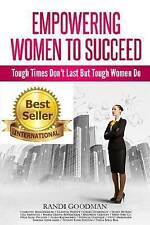 NEW Empowering Women to Succeed: Tough Times Don't Last But Tough Women Do
