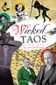 Wicked Taos [Wicked] [NM] [The History Press]