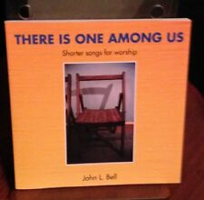There is One Among Us: Shorter Songs for Worship, John Bell (Iona Community)