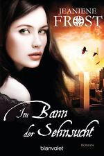 Jeaniene Frost - Im Bann der Sehnsucht: Roman (Die Night Prince Serie 3)