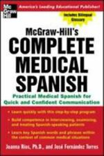 Complete Medical Spanish : A Practical Course for Quick and Confident...