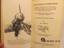 Advanced Gunsmithing by W.F. Vickery 1st Edition 1940 1943 HTF Well-Illustrated
