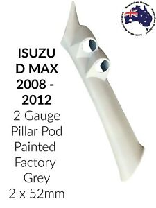 "to suit ISUZU DMAX 2 x 52mm PILLAR POD ""NEW"" PAINTED FACTORY GREY 2008 - 2012"