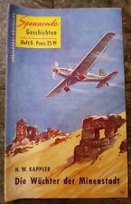 Spannende Geschichten Heft 11 Die Wächter der Minenstadt H. W. Kappler 1954 Rufe