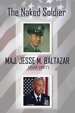 The Naked Soldier by Jesse M. Baltazar (2016, Paperback)