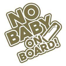"""NO BABY ON  BOARD"" Funny Hilarious Car Bumper Vinyl Decal Sticker Gold Metallic"
