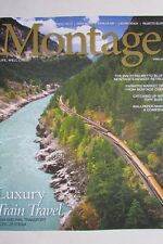 Magazine - Travel - Montage: Life, Well Lived - Spring 2014 -Luxury Train Travel