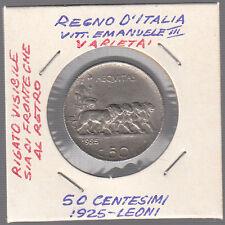 1925 REGNO D'ITALIA 50 C. VARIETA' LEONI CONTORNO RIGATO VISIBILE FRONTE E RETRO