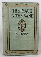 The Image In The Sand by E. F. Benson Pub. July, 1905 Hardcover