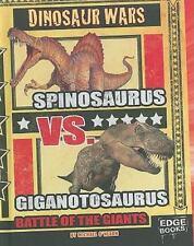 Spinosaurus Vs. Giganotosaurus: Battle of the Giants (Edge Books, Dinosaur Wars